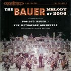 METROPOLE ORCHESTRA The Bauer Melody Of 2006 album cover