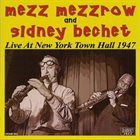 MEZZ MEZZROW Mezz Mezzrow And Sidney Bechet : Live At New York Town Hall 1947 album cover