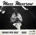 MEZZ MEZZROW Swingin' With Mezz: 10eme Anniversaire Des Disques Vogue, Vol. 15 album cover
