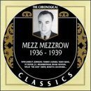 MEZZ MEZZROW The Chronological Classics: Mezz Mezzrow 1936-1939 album cover