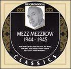 MEZZ MEZZROW The Chronological Classics: Mezz Mezzrow 1944-1945 album cover