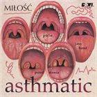 MIŁOŚĆ Asthmatic album cover
