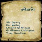 MIA DYBERG Mia Dyberg, Ernesto Rodrigues, Elo Masing, Guilherme Rodrigues, Tomo Jacobson : Efterår (aka Egin) album cover