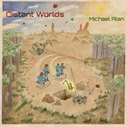 MICHAEL ALAN Distant Worlds album cover