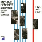 MICHAEL BENEDICT Michael Benedict Feat. Gary Smulyan : Five And One album cover