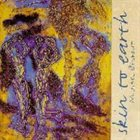 MICHAEL BENEDICT Skin to Earth album cover