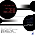 MICHAEL BENEDICT The Gary McFarland Legacy Ensemble & Michael Benedict - Circulation: The Music of Gary McFarland album cover