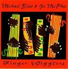 MICHAEL BISIO Michael Bisio & Joe McPhee : Finger Wigglers album cover