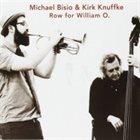 MICHAEL BISIO Michael Bisio & Kirk Knuffke : Row For William O. album cover