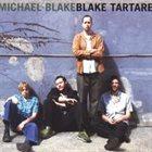 MICHAEL BLAKE Blake Tartare album cover