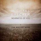MICHAEL BRECKER Nearness of You: The Ballad Book album cover