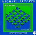 MICHAEL BRECKER Now You See It... (Now You Don't) album cover