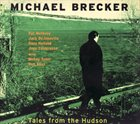 MICHAEL BRECKER Tales From the Hudson album cover