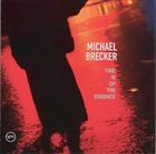 MICHAEL BRECKER Time Is of the Essence album cover