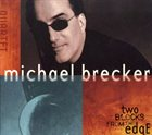 MICHAEL BRECKER Two Blocks From the Edge album cover