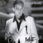 MICHAEL BUBLÉ BaBalu album cover