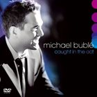 MICHAEL BUBLÉ Caught in the Act album cover