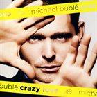 MICHAEL BUBLÉ Crazy Love album cover