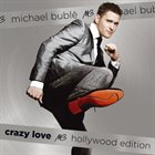 MICHAEL BUBLÉ Crazy Love:Hollywood Edition album cover