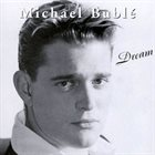 MICHAEL BUBLÉ Dream album cover