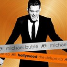 MICHAEL BUBLÉ Hollywood: The Deluxe EP album cover
