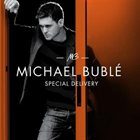 MICHAEL BUBLÉ Special Delivery album cover