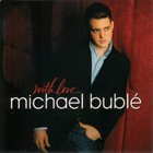 MICHAEL BUBLÉ With Love album cover