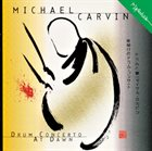 MICHAEL CARVIN Drum Concerto At Dawn album cover