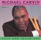 MICHAEL CARVIN Each One Teach One album cover