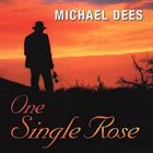 MICHAEL DEES One Single Rose album cover