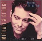 MICHAEL FEINSTEIN Michael & George - Feinstein Sings Gershwin album cover