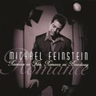MICHAEL FEINSTEIN Romance on Film / Romance on Broadway album cover
