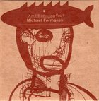MICHAEL FORMANEK Am I Bothering You? album cover
