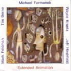 MICHAEL FORMANEK Extended Animation album cover