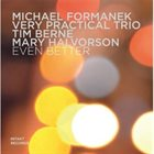 MICHAEL FORMANEK Very Practical Trio : Even Better album cover