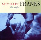 MICHAEL FRANKS Blue Pacific album cover
