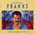 MICHAEL FRANKS Indispensable album cover