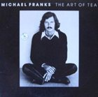 MICHAEL FRANKS The Art of Tea album cover