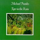 MICHAEL FRANKS Tiger In The Rain album cover