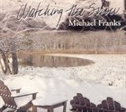 MICHAEL FRANKS Watching The Snow album cover