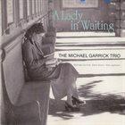 MICHAEL GARRICK A Lady In Waiting album cover
