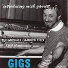 MICHAEL GARRICK Gigs -