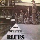 MICHAEL GARRICK Home Stretch Blues album cover