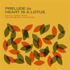 MICHAEL GARRICK Prelude To Heart Is A Lotus album cover