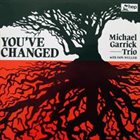 MICHAEL GARRICK You've Changed album cover
