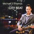 MICHAEL J. THOMAS City Beat album cover