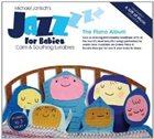 MICHAEL JANISCH Jazz For Babies: Piano Album album cover