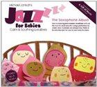 MICHAEL JANISCH Jazz For Babies: Saxophone Album album cover