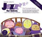 MICHAEL JANISCH Jazz For Babies: Trumpet Album album cover
