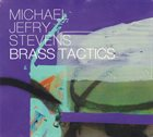 MICHAEL JEFRY STEVENS Brass Tactics album cover